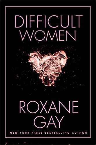 roxanne-gay-difficult-women