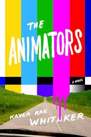 the-animators-by-kayla-rae-whitaker