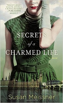 Secrets of a Charmed Life by Susan Meissner book cover