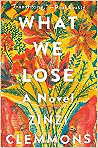 What We Lose Zinzi Clemmons book cover.jpg